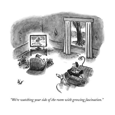 """""""We're watching your side of the room with growing fascination."""" - New Yorker Cartoon--Premium Giclee Print"""