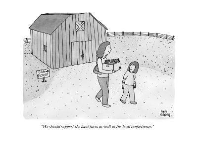 """We should support the local farm as well as the local confectioner."" - New Yorker Cartoon--Premium Giclee Print"