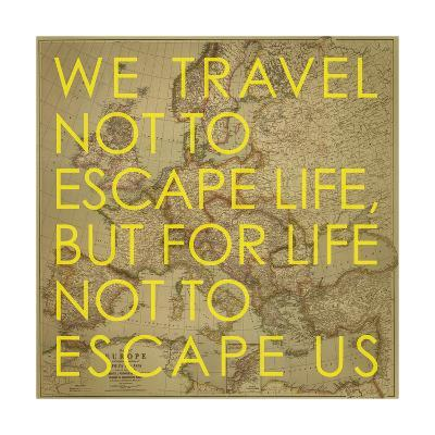 We Travel Not to Escape Life, but for Life not to Escape Us - 1915 Europe Map with Africa and Asia-National Geographic Maps-Giclee Print
