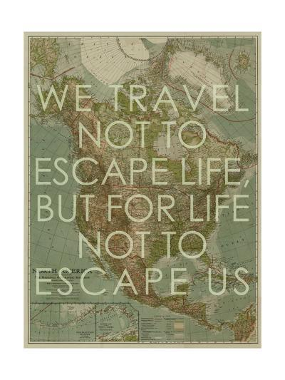 We Travel Not to Escape Life, but for Life not to Escape Us - 1924 North America Map-National Geographic Maps-Giclee Print