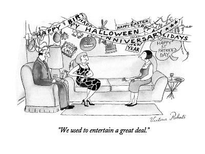 """""""We used to entertain a great deal."""" - New Yorker Cartoon-Victoria Roberts-Premium Giclee Print"""
