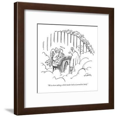"""We've been taking a little harder look at journalists lately."" - New Yorker Cartoon-Mike Twohy-Framed Premium Giclee Print"