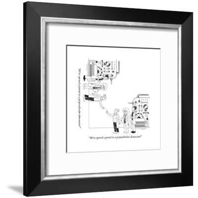 """""""We've opened a portal to a perpendicular dimension!"""" - New Yorker Cartoon-Brian Mclachlan-Framed Premium Giclee Print"""