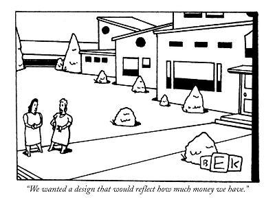 """""""We wanted a design that would reflect how much money we have."""" - New Yorker Cartoon-Bruce Eric Kaplan-Premium Giclee Print"""