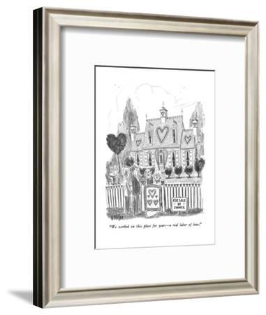 """""""We worked on this place for years?a real labor of love."""" - New Yorker Cartoon-Warren Miller-Framed Premium Giclee Print"""