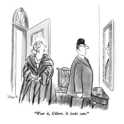 """Wear it, Gilbert.  It looks cute."" - New Yorker Cartoon-Charles Saxon-Premium Giclee Print"