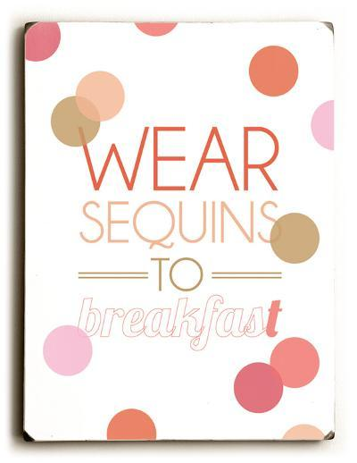 Wear sequins to Breakfast--Wood Sign