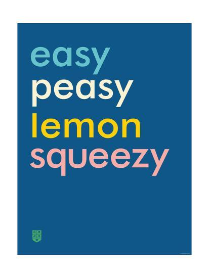 Wee Say, Easy Peasy-Wee Society-Giclee Print