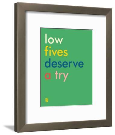 Wee Say, Low Fives