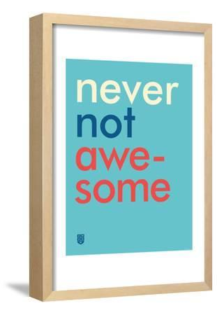 Wee Say, Never Not Awesome