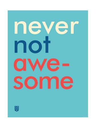 Wee Say, Never Not Awesome by Wee Society