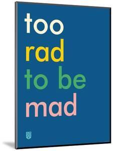 Wee Say, Too Rad by Wee Society