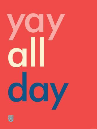 Wee Say, Yay All Day