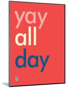 Wee Say, Yay All Day by Wee Society