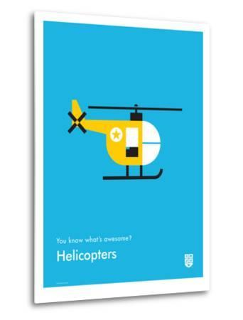 You Know What's Awesome? Helicopters (Blue)