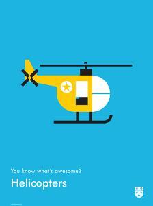You Know What's Awesome? Helicopters (Blue) by Wee Society