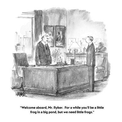 https://imgc.artprintimages.com/img/print/welcome-aboard-mr-ryker-for-a-while-you-ll-be-a-little-frog-in-a-big-new-yorker-cartoon_u-l-pgr96v0.jpg?p=0