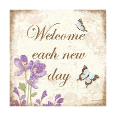 Welcome Each New Day-Kathy Middlebrook-Art Print