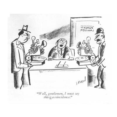 """""""Well, gentlemen, I must say this is a coincidence."""" - New Yorker Cartoon-I. Klein-Premium Giclee Print"""