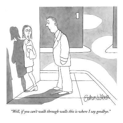 """""""Well, if you can't walk through walls this is where I say goodbye."""" - New Yorker Cartoon-Gahan Wilson-Premium Giclee Print"""