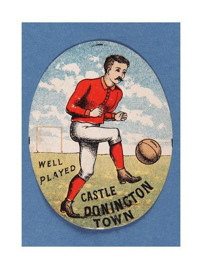 Well Played Castle Donington Town--Giclee Print