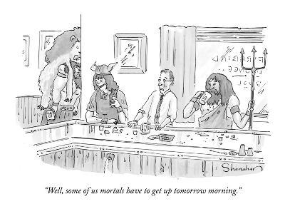 """Well, some of us mortals have to get up tomorrow morning."" - New Yorker Cartoon-Danny Shanahan-Premium Giclee Print"