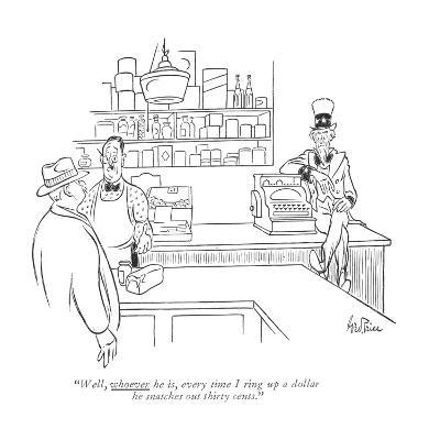 """""""Well, whoever he is, every time I ring up a dollar he snatches out thirty?"""" - New Yorker Cartoon-George Price-Premium Giclee Print"""