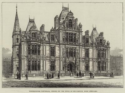 Westminster Townhall, Opened by the Duke of Buccleuch, High Steward--Giclee Print