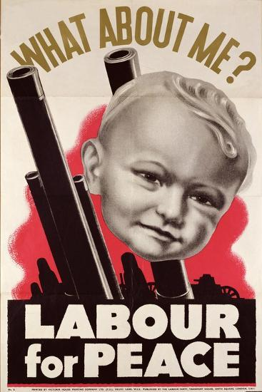What About Me?' 'Labour for Peace', British Labour Party Poster, 1930-39--Giclee Print