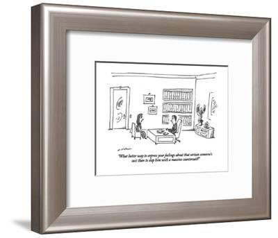 """What better way to express your feelings about that certain someone's sui?"" - New Yorker Cartoon-Michael Maslin-Framed Premium Giclee Print"