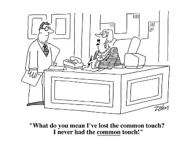 """""""What do you mean I've lost the common touch?  I never had the common touc?"""" - Cartoon-Bob Zahn-Premium Giclee Print"""