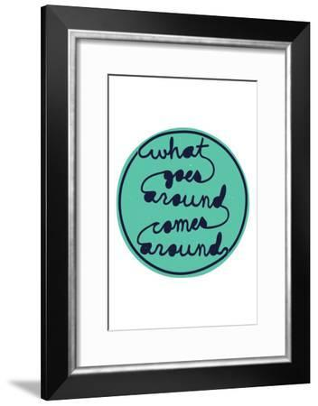 What Goes Around Comes Around--Framed Art Print