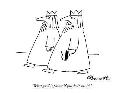 """""""What good is power if you don't use it?"""" - New Yorker Cartoon-Charles Barsotti-Premium Giclee Print"""