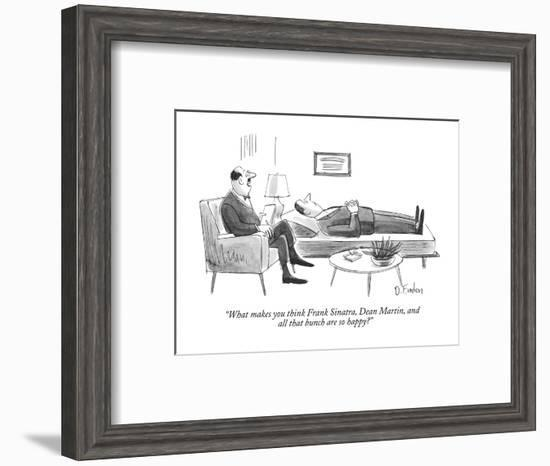 """""""What makes you think Frank Sinatra, Dean Martin, and all that bunch are s?"""" - New Yorker Cartoon-Dana Fradon-Framed Premium Giclee Print"""
