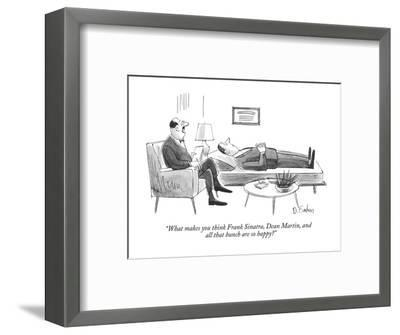 """What makes you think Frank Sinatra, Dean Martin, and all that bunch are s?"" - New Yorker Cartoon-Dana Fradon-Framed Premium Giclee Print"
