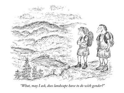 """""""What, may I ask, does landscape have to do with gender?"""" - New Yorker Cartoon-Edward Koren-Premium Giclee Print"""