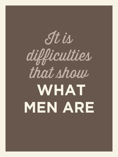 What Men Are--Art Print