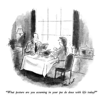"""What posture are you assuming in your pas de deux with life today?"" - New Yorker Cartoon-Stan Hunt-Premium Giclee Print"