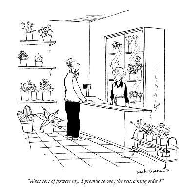 """""""What sort of flowers say, 'I promise to obey the restraining order'?"""" - New Yorker Cartoon-Nick Downes-Premium Giclee Print"""
