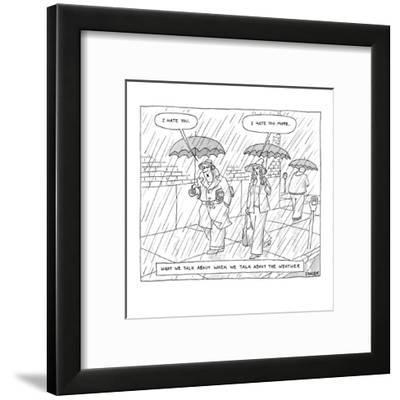 What We Talk About When We Talk About the Weather - New Yorker Cartoon-Jack Ziegler-Framed Premium Giclee Print