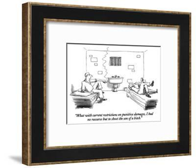 """""""What with current restrictions on punitive damages, I had no recourse but…"""" - New Yorker Cartoon-Jack Ziegler-Framed Premium Giclee Print"""