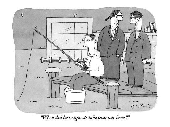 """When did last requests take over our lives?"" - New Yorker Cartoon-Peter C. Vey-Premium Giclee Print"