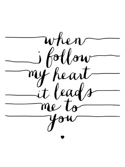 When I Follow My Heart it Leads Me to You-Brett Wilson-Art Print