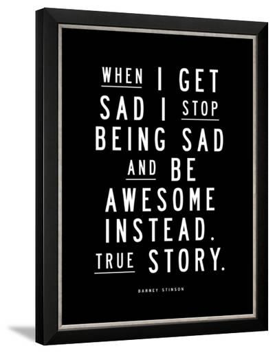 When I Get Sad (Barney Stinson)--Framed Art Print