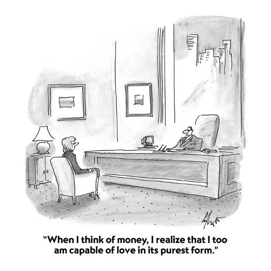 """""""When I think of money, I realize that I too am capable of love in its pur?"""" - Cartoon-Frank Cotham-Premium Giclee Print"""