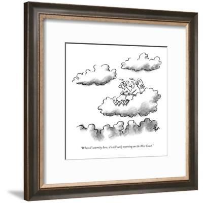 """""""When it's eternity here, it's still early morning on the West Coast."""" - New Yorker Cartoon-Frank Cotham-Framed Premium Giclee Print"""