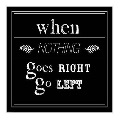 When Nothing Goes Right-GraphINC-Art Print