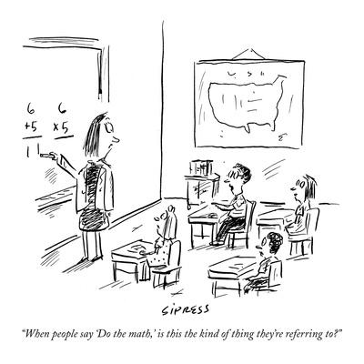 https://imgc.artprintimages.com/img/print/when-people-say-do-the-math-is-this-the-kind-of-thing-they-re-referrin-new-yorker-cartoon_u-l-pgqic40.jpg?p=0