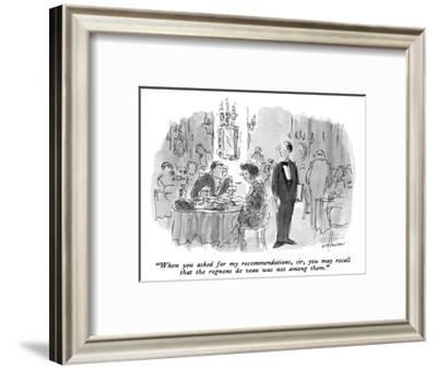 """""""When you asked for my recommendations, sir, you may recall that the rogno…"""" - New Yorker Cartoon-James Stevenson-Framed Premium Giclee Print"""