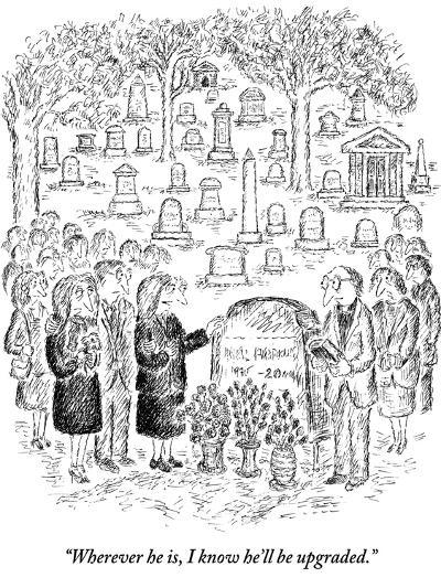 """Wherever he is, I know he'll be upgraded."" - New Yorker Cartoon-Edward Koren-Premium Giclee Print"